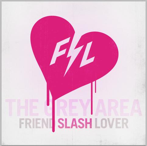 Friend Slash Lover - The Grey Area